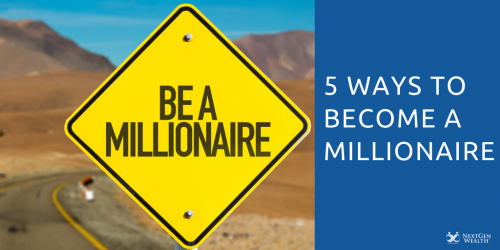 5 Ways to Become a Millionaire