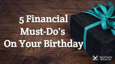 Financial Must Dos Birthday