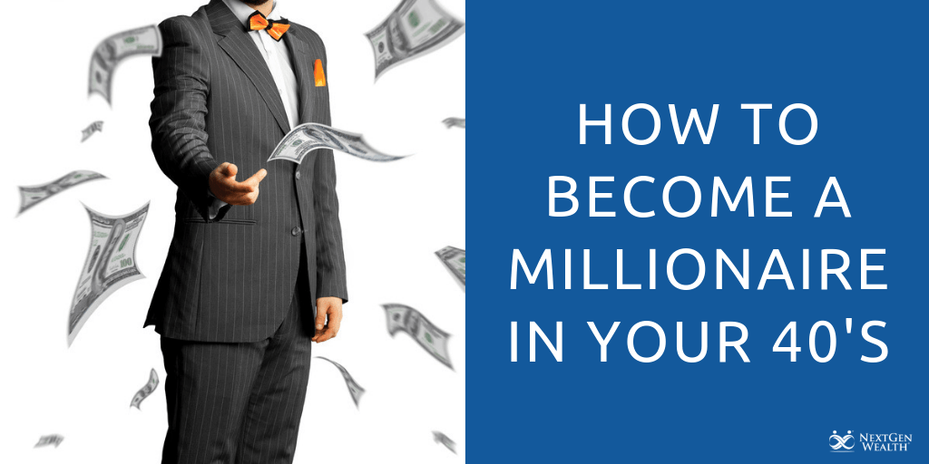 How to Become a Millionaire in Your 40s