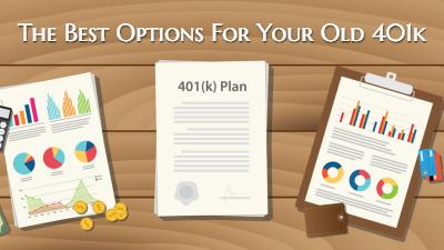 The Best Options For Your Old 401k(s) – A Step-by-Step Guide