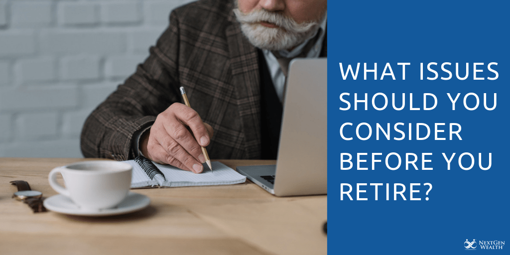 What Issues to Consider Before You Retire