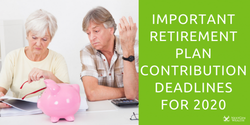 important retirement plan contribution deadlines for 2020