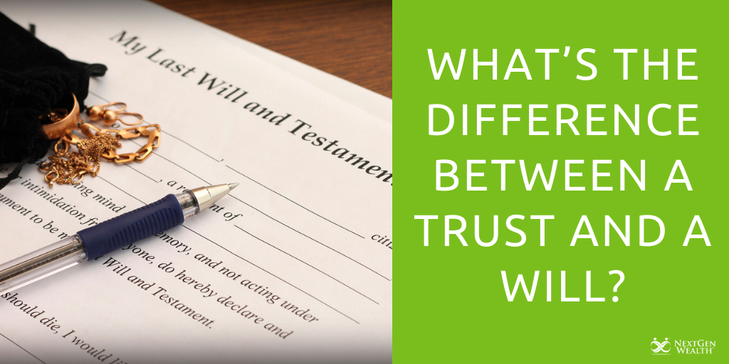 What's the Difference Between a Trust and a Will?