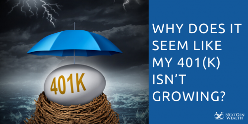 Why Does It Seem Like My 401k Isn't Growing?