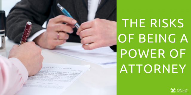The Risks of Being a Power of Attorney